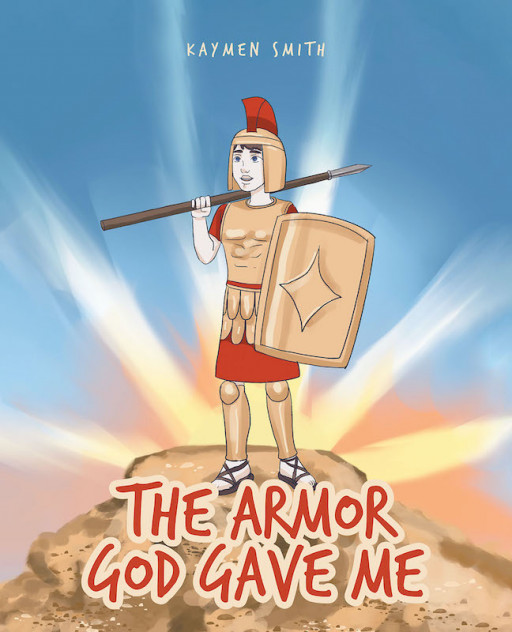 Kaymen Smith's New Book 'The Armor God Gave Me' Sheds Light on the Immense Power of Embracing Our Faith Day by Day