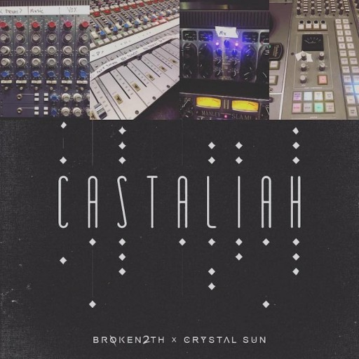 "Broken2th and Crystal Sun Release ""Castaliah"""