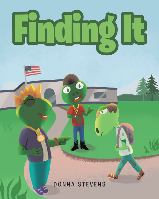 Donna Stevens' New Book, 'Finding It', is a Wonderful Fable About a Frog Who Finds Friendship, Confidence, Happiness, and Love by Having Faith and Trusting God