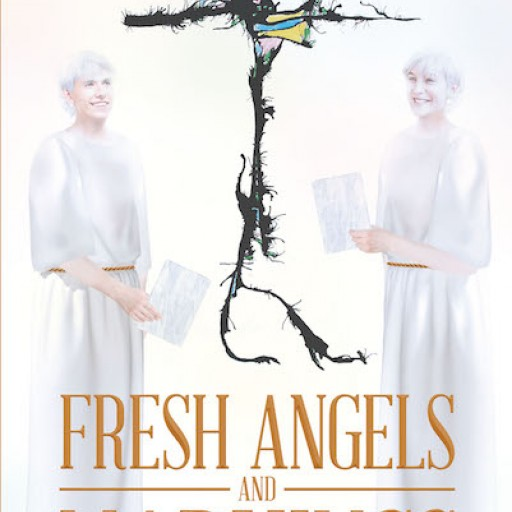 "Author M.S. Lynch's New Book, ""Fresh Angels and Markings"" is a Fascinating Memoir Reflecting Years of Walking in the Spirit With Eyes Open to the Presence of God."