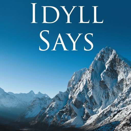 "Jimi D. Dillon's New Book ""Idyll Says"" Is A Creatively Crafted And Vividly Illustrated Compilation Of Poems"