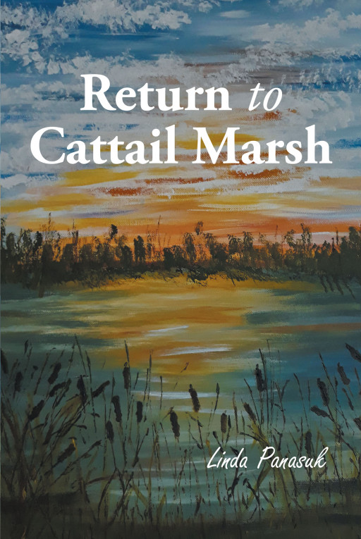 Author Linda Panasuk's New Book 'Return to Cattail Marsh' is the Story of One Woman Trying to Unravel the Mystery Surrounding Her Father's Death