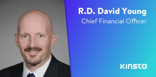 Kinsta Hires Tax and Finance Industry Veteran R. D. David Young as Chief Financial Officer