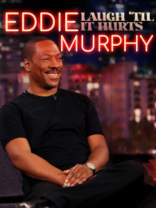 EDDIE MURPHY: LAUGH 'TIL IT HURTS Official Poster Art