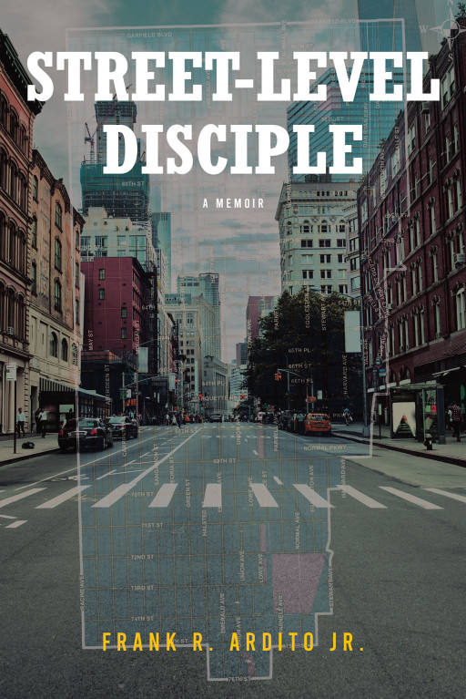 Frank R. Ardito Jr.'s New Book, 'Street-Level Disciple', is a Comprehensive Account on Christian Discipleship That Encourages Lay People to Do God's Work