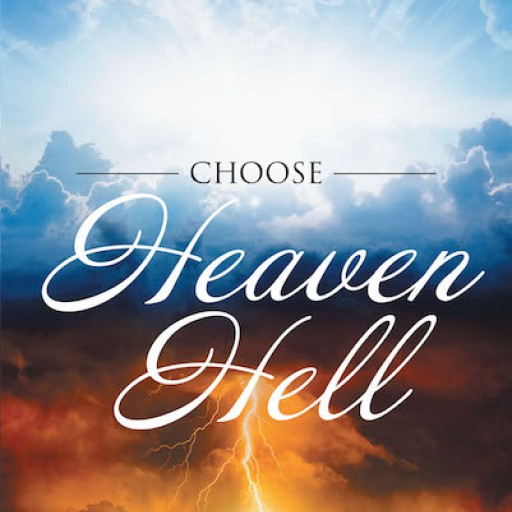 Peter Smith's New Book 'Choose Heaven Hell (You Decide)' is a Gripping Work of Conviction That Shatters False Security.