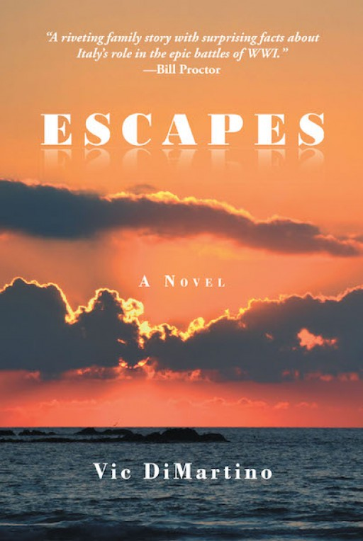 Vic DiMartino's Debut Novel 'Escapes' is a Historical Account of a Life of Struggle and Resilience in the Midst of War.