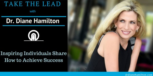Take the Lead With Dr. Diane Hamilton Has Been Selected as a Headliner Show on C-Suite Radio