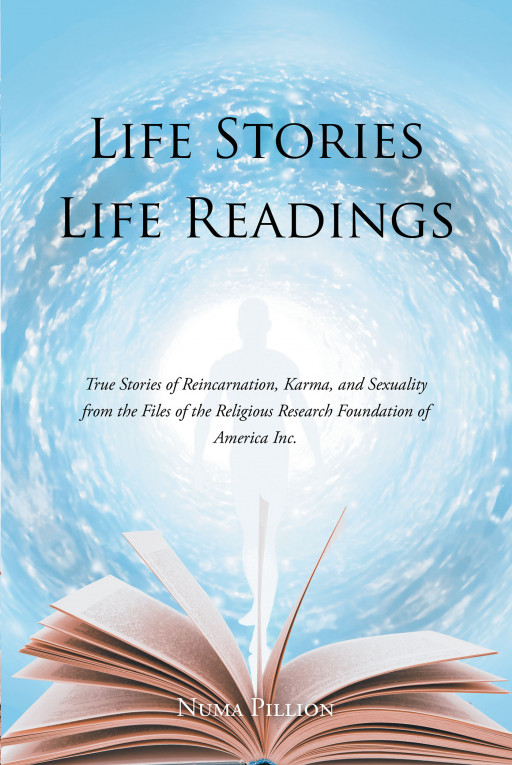 Author Numa Pillion's New Book 'Life Stories Life Readings' Takes Readers on an Unforgettable Journey Across the Spiritual Realm of Existence
