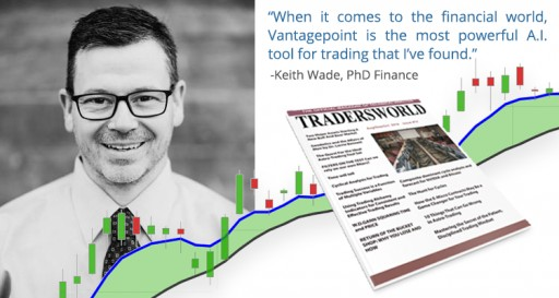 'Better Results, More Profits and Less Stress With Vantagepoint AI Software' Says Professional Trader Dr. Keith Wade