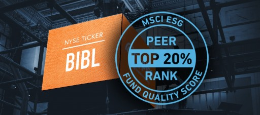 Inspire 100 ETF [NYSE: BIBL] Earns MSCI ESG Fund Quality Score That Ranks in the Top 20% Amongst Peers