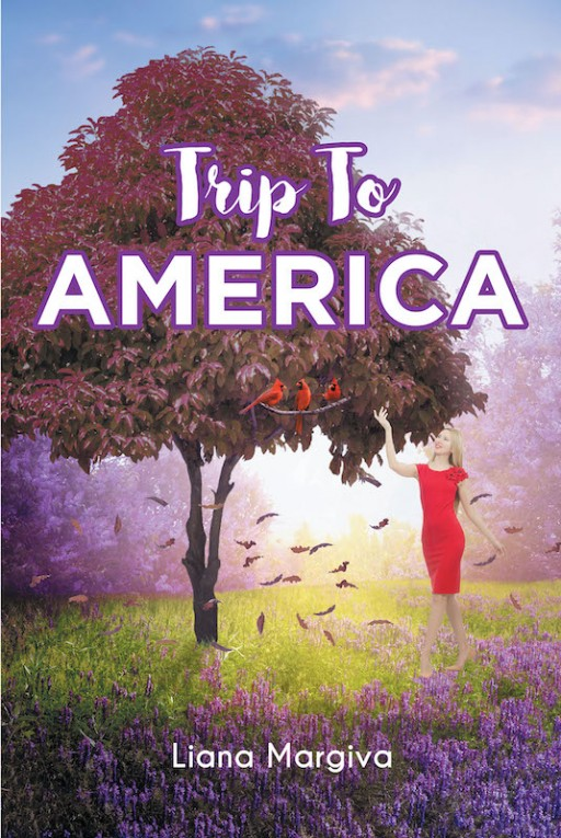 Liana Margiva's New Book 'Trip to America' Chronicles Poignant Journeys Written in Prose and Poetry