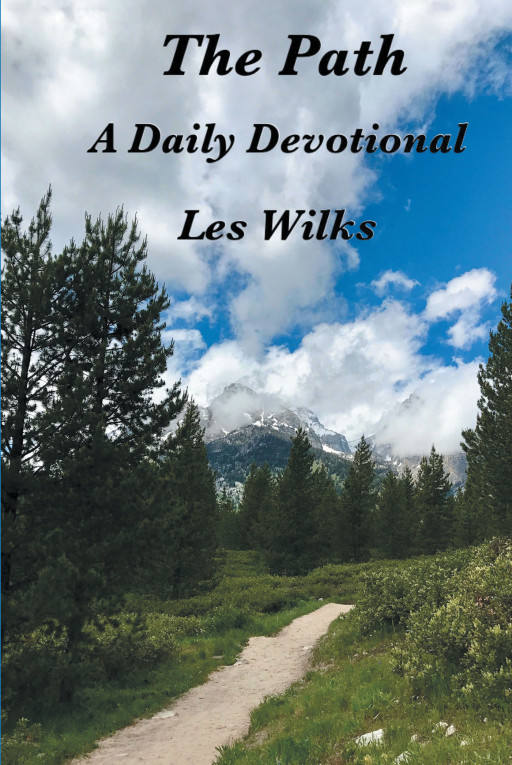 Les Wilks' New Book, 'The Path',  is a Comforting and Inspiring Collection of Daily Bible Verses and Candid Personal Reflections on the Complex Journey of Human Life