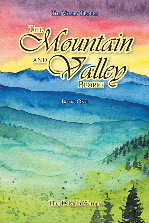 Tina DeMelfi-Warner's new book, 'The Mountain and Valley People' is an engrossing myth about people's views of life on the mountains versus life on the valley