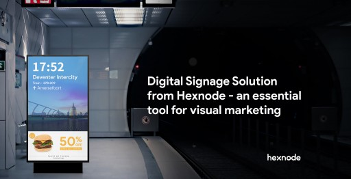 Announcing the New Digital Signage Solution From Hexnode - an Essential Tool for Visual Marketing