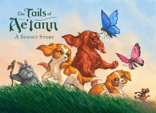 'The Tails of Ae'tann: A Sunset Story' - Launch of a New Fantasy Series Aimed at Children,  Animal Lovers and the Young at Heart Now on Kickstarter
