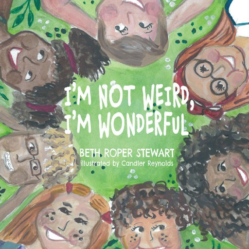 Beth Roper Stewart's New Book 'I'm Not Weird, I'm Wonderful' Shares a Loving Tale About Appreciating Our Own Uniqueness and Differences