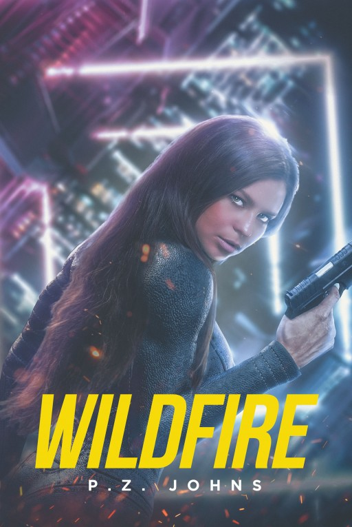 P.Z. Johns's New Book 'Wildfire' is a Science Fiction Novel of a Woman's Rebirth Through Enhanced Alien and Technological Upgrades