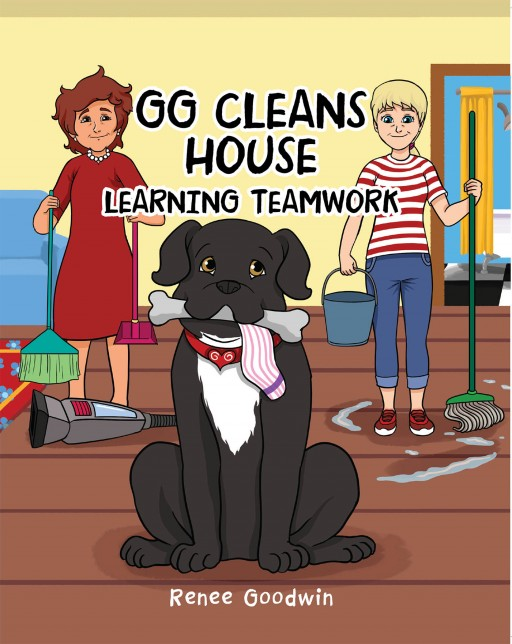 Renee Goodwin's New Book 'GG Cleans House' is an Amusing Children's Book About a Dog Who Loves Teamwork
