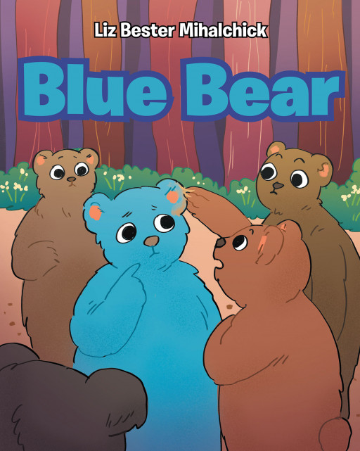 Liz Bester Mihalchick's New Book 'Blue Bear' Shares a Heartfelt Narrative for Kids That Speaks About Depression and Finding Comfort