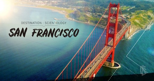 Discover the Storied City by the Bay With Destination: Scientology, San Francisco