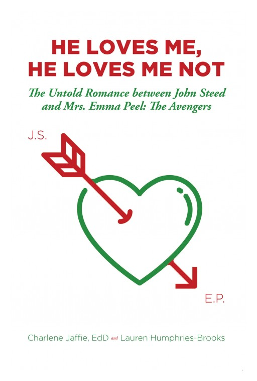 Charlene Jaffie, EdD and Lauren Humphries-Brooks's New Book 'He Loves Me, He Loves Me Not' Reveals an Untold Story of Love Between Two Characters Beyond the Facade and Public Eye