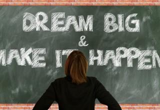 Dream Big and Make it Happen