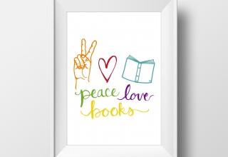 """Peace, Love, Books"" 8x10 Printable"