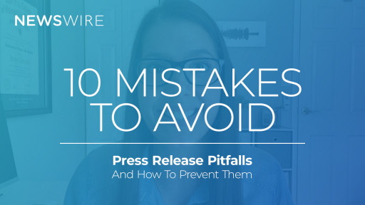 Newswire Covers the Top 10 Press Release Writing Mistakes to Avoid in Latest Smart Start Video