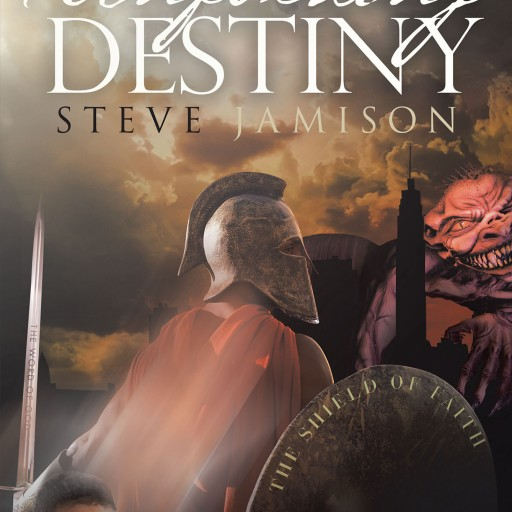 Author Steve Jamison's New Book 'Unfolding Destiny' is a True Telling of the Author's Faith in God and the Way He Harnessed That Faith to Fight a Major Legal Battle.