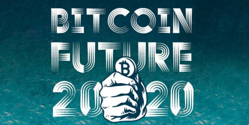 Bitcoin Future 2020's December 21st Online Conference Will Discover Future of Bitcoin by Showcasing Experts, Sceptics and Maximalists