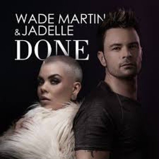 "Award-Winning Producer Wade Martin Single ""DONE"" Featuring Norwegian Pop Artist Jadelle Hits the Top of International Music Charts"