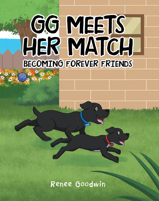 Renee Goodwin's New Book 'GG Meets Her Match: Becoming Forever Friends' is a Heartwarming Tale of a Dog Who Learns the Value of True Friendship