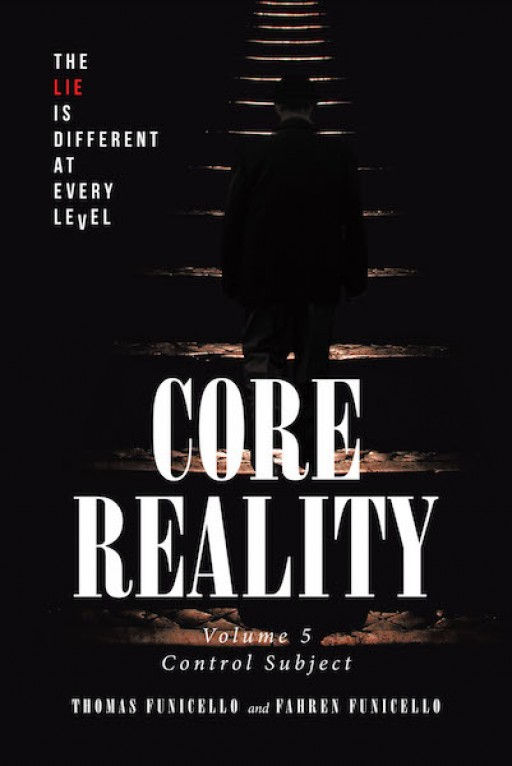 Thomas Funicello and Fahren Funicello's New Book 'Core Reality' Shares a Brilliant Novel of Worlds Above and Below