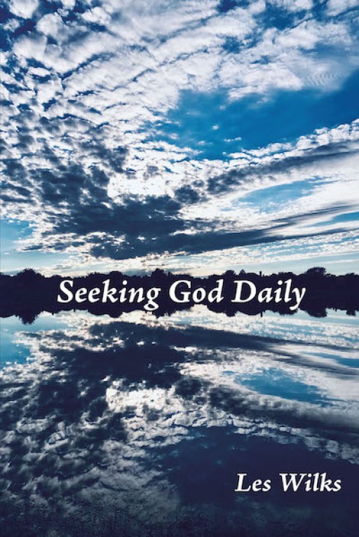 Les Wilks' New Book 'Seeking God Daily' Brings a Profound Year-Long Devotional That Carries Words of Hope and Encouragement