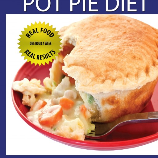 The Pot Piet Diet: New Book Helps Readers Save Time, Money and Lose Weight While Eating Comfort Foods!