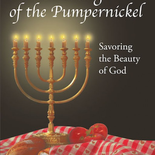 "James G. Owen's New Book ""The Breaking of the Pumpernickel: Savoring the Beauty of God"" is a Delightful Invitation to Partake in the Bread of Life."