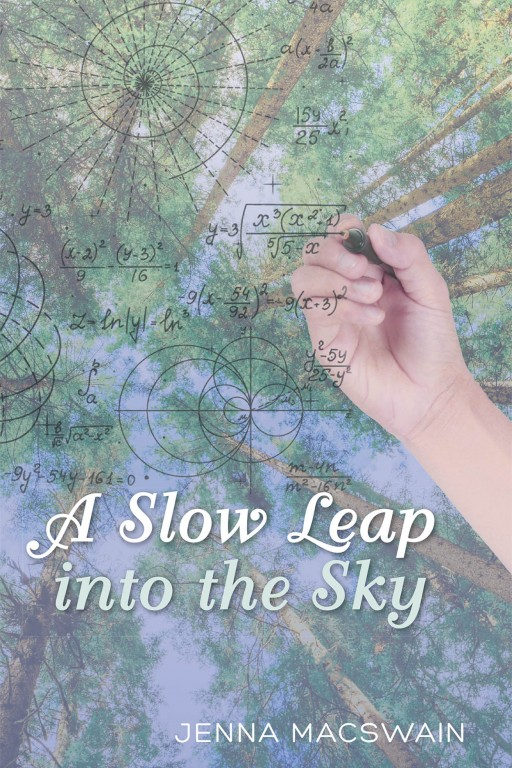 Jenna MacSwain's New Book 'A Slow Leap Into the Sky' is a Happy Ending for the Smartest Girl in the Room; Finally, a Love Story for People With Brains