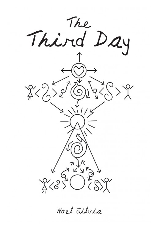 Author Noel Silvia's New Book 'The Third Day' is a Book of Stories That Start From the Beginning of the Universe to Messages That Trickle to Present Day