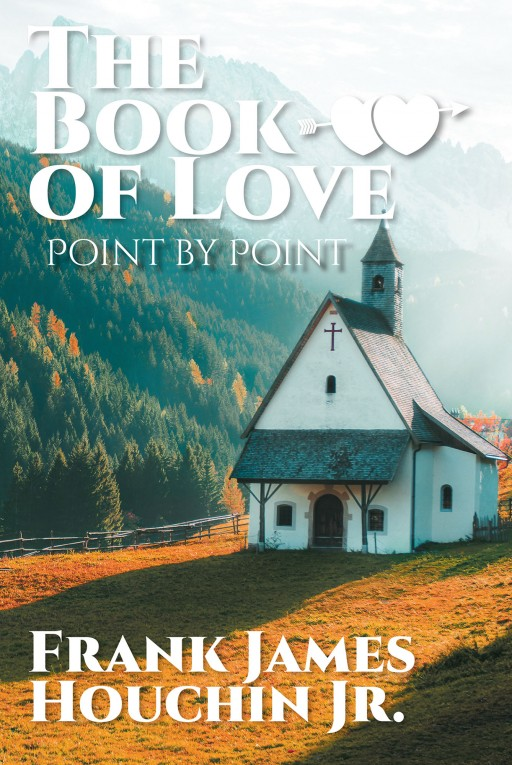 'The Book of Love: Point by Point' by Frank James Houchin Jr. is a Thoughtful Collection of Compiled Quotes on Love