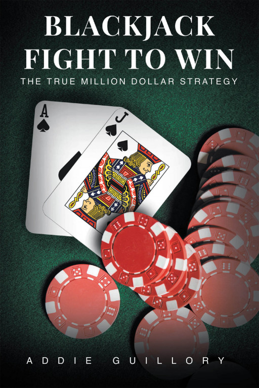 Addie Guillory's New Book 'Blackjack Fight to Win' is an Impressive Showcase of Talent of Strategic Playing and Tips to Becoming a Winner in Life