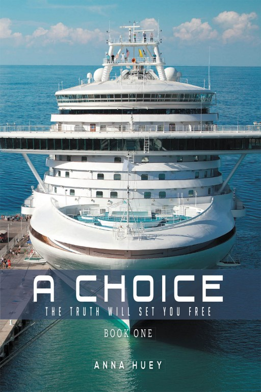 Anna Huey's New Book 'A Choice' is a Gripping Tale of a Suspenseful Plot of Murder on a Cruise Ship