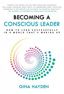 BECOMING a CONSCIOUS LEADER  by Gina Hayden