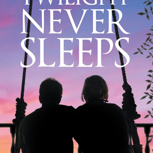 """Author Betty Hamilton's New Book """"Twilight Never Sleeps"""" is the Thrilling Story of a Sleepy Town With a Secret to Tell."""