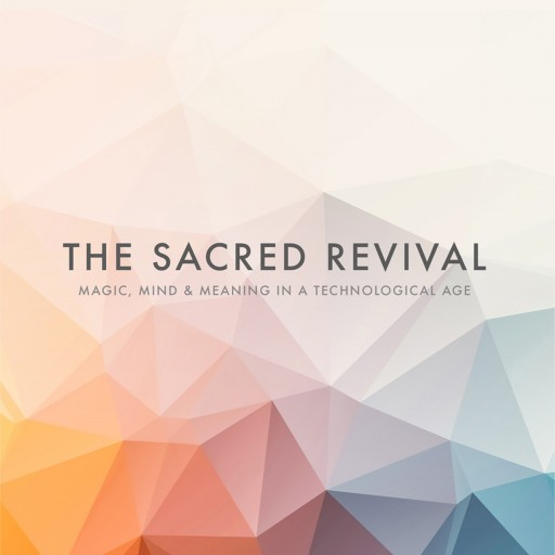 The Sacred Revival: Re-Defining What It Means to Be Human in New Philosophy Title