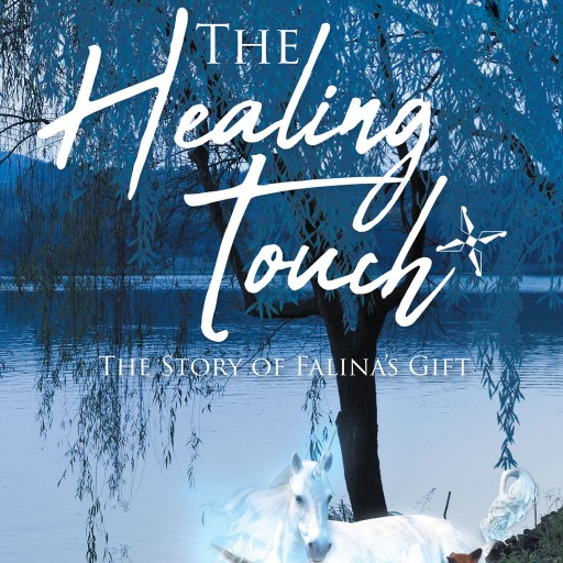 Author Cherie Leigh's New Book 'The Healing Touch' is the Enchanting Story of Falina, a Young, Lost Unicorn