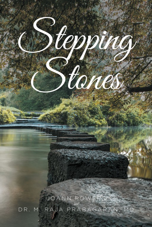 JoAnn Powers's New Book 'Stepping Stones' is a Heart-Tugging Account of the Author's Poignant Life Through Pain and Heartbreak to a Place of Grace and Healing