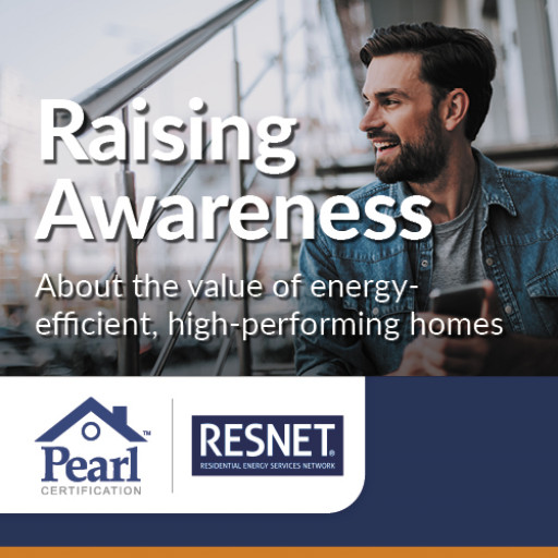 Raising Awareness About the Value of Energy Efficient, High-Performing Homes