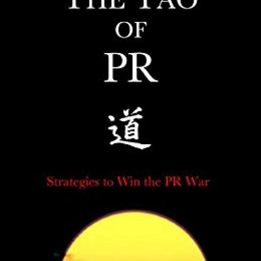 Award-Winning Journalist and Publicist Releases New Book, 'Tao of PR,' Bringing Tactics From Sun Tzu's 'Art of War' to PR