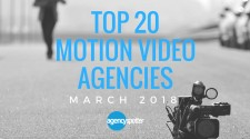 Agency Spotter's Top 20 Video Production Agencies Report March 2018